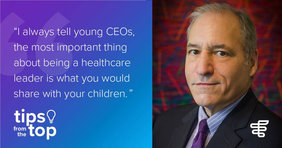 """""""I always tell young CEOs the most important thing about beig a healthcare leader is what you would share with your children."""" - Peter Mantegazza"""